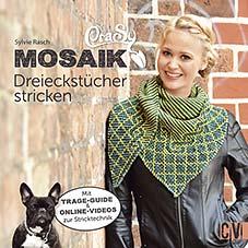 CRASY MOSAIK, DREIECKSTÜCHER STRICKEN VON SYLVIE RASCH, ERSCHEINT AUGUST 2017