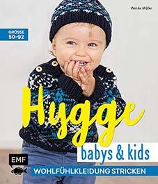 EDITION FISCHER: HYGGE BABYS UND KIDS - WOHLFÜHLKLEIDUNG STRICKEN GRÖSSE 50- 92 VON WENKE MÜLLER, ERSCHEINT MÄRZ 2018