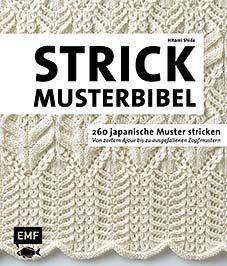 EDITION FISCHER: DIE STRICKMUSTER-BIBEL - 260 JAPANISCHE MUSTER STRICKEN, VON HITOMI SHIDA. ERSCHEINT JULI 2018